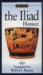 The Iliad (Signet Classics) - Homer, W.H.D. Rouse