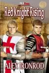 Red Knight Rising - Alex Ironrod