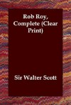 Rob Roy, Complete (Clear Print) - Walter Scott