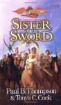 Sister of the Sword - Paul B. Thompson, Tonya C. Cook