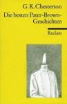Die besten Pater-Brown-Geschichten - G.K. Chesterton