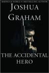 The Accidental Hero - Joshua Graham