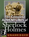 The Complete Adventures of Sherlock Holmes - Ralph Cosham, Arthur Conan Doyle