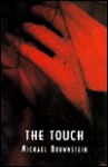 Touch, The: A Novel - Michael Brownstein