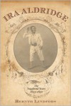 Ira Aldridge: The Vagabond Years, 1833-1852 - Bernth Lindfors