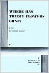 Where Has Tommy Flowers Gone?. - Terrence McNally