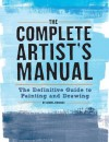 The Complete Artist's Manual: The Definitive Guide to Painting and Drawing - Simon Jennings