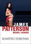 Kłamstwo doskonałe - Michael Ledwidge, James Patterson