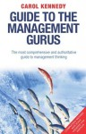 Guide to the Management Gurus - Carol Kennedy