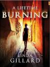 A Lifetime Burning - Linda Gillard