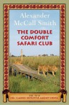 The Double Comfort Safari Club - Alexander McCall Smith, Lisette Lecat