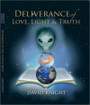 Deliverance of Love, Light and Truth - David Knight