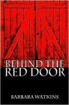 Behind the Red Door - Barbara Watkins