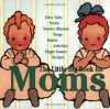 The Little Big Book For Moms (Little Big Books (Welcome)) - Alice Wong, Lena Tabori