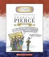 Franklin Pierce: Fourteenth President 1853-1857 - Mike Venezia
