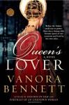 The Queen's Lover: A Novel - Vanora Bennett