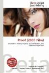 Proof (2005 Film) - Lambert M. Surhone, Mariam T. Tennoe, Susan F. Henssonow