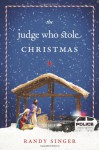 The Judge Who Stole Christmas - Randy Singer