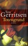 Totengrund - Tess Gerritsen, Andreas Jäger