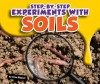 Step-By-Step Experiments with Soils - Gina Hagler, Bob Ostrom