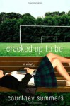 Cracked Up to Be - Courtney Summers