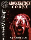 Abomination Codex - C.J. Carella, M. Alexander Jurkat, Darren Evans, George Vasilakos, Chris Keefe, Brad Ridgey, Juha Vuorma, Dan Smith