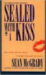 Sealed with a Kiss: Sealed with a Kiss - Sean McGrady, Jane Chelius