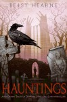 Hauntings: And Other Tales of Danger, Love, and Sometimes Loss - Betsy Hearne