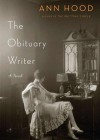 The Obituary Writer - Ann Hood, To Be Announced