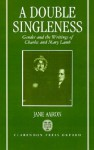 A Double Singleness: Gender and the Writings of Charles and Mary Lamb - Jane E. Aaron