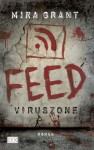 Feed: Viruszone (Newsflesh Trilogy #1) - Mira Grant, Jakob Schmidt