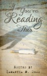 If You're Reading This... - Angel Propps, Diana Sheridan, Cassandra Pierce, A.F. Henley