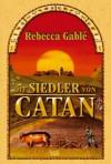 Die Siedler von Catan - Rebecca Gablé