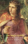 The Magic Goblet: A Swedish Tale - Emilie Flygare-Carlén, Amy H. Sturgis
