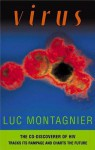 Virus: The Co-discoverer of HIV Tracks Its Rampage and Charts the Future - Luc Montagnier