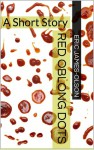Red Oblong Dots - Eric James-Olson