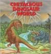 Cretaceous Dinosaur World - Tamara Green, Richard Grant