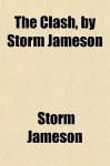 The Clash, by Storm Jameson - Storm Jameson