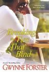 Breaking the Ties That Bind - Gwynne Forster