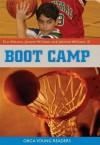 Boot Camp - Eric Walters, Jerome Williams, Johnnie Williams III