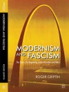 Modernism and Fascism: The Sense of a Beginning under Mussolini and Hitler - Roger Griffin