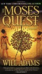 The Moses Quest - Will Adams