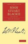 John Stuart Blackie - Anna M. Stoddart