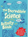 The Incredible Science Activity Book� - Jen Green