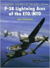 P-38 Lightning Aces of the ETO/MTO - John Stanaway, Tom Tullis