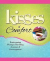 Kisses of Comfort: Heartwarming Messages that Bring Assurance & Encou - Howard Books Staff, Howard Books