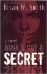 Nina's Got A Secret - Brian W. Smith