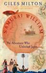 Samurai William The Adventurer Who Unlocked Japan - Giles Milton