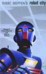 Isaac Asimov's Robot City Volume 1 - Isaac Asimov, Mike McQuay