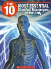 The 10 Most Essential Chemical Messengers in the Body - Julie Clark, Jeffrey Wilhelm